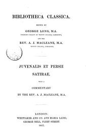 Decii Junii Juvenalis et A. Persii Flacci satirae, with a comm. by A.J. Macleane