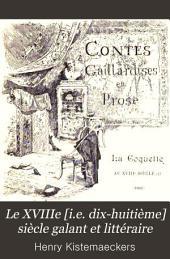 Le XVIIIe [i.e. dix-huitième] siècle galant et littéraire: Volume3