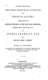 The Free Church of Scotland and American Slavery: Substance of Speeches Delivered in the Music Hall, Edinburgh, During May and June 1846