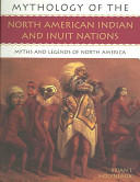 Mythology of the North American Indian and Inuit Nations PDF