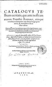Catalogus testium veritatis, qui ante nostram aetatem pontifici romano ejusque erroribus reclamarunt, etc...