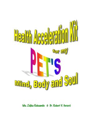 Health Acceleration Kit for My Pet s Mind  Body  and Soul PDF