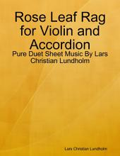 Rose Leaf Rag for Violin and Accordion - Pure Duet Sheet Music By Lars Christian Lundholm
