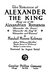 "The Romance of Alexander the King: Being One of the Alexandrian Romances, ""Alexander the Prince"", ""Alexander the King"" & ""Alexander and Roxana"""