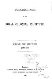 Proceedings of the Royal Colonial Institute: Volume 11