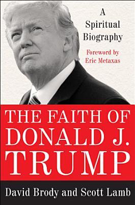 The Faith of Donald J  Trump