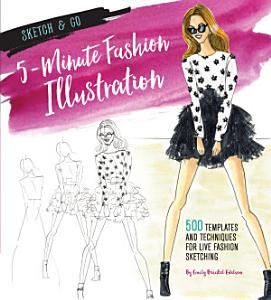 Sketch and Go  5 Minute Fashion Illustration PDF