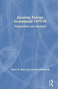 Japanese Foreign Investments  1970 1998 PDF