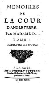 Memoires De La Cour D'Angleterre: Volume1