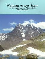 Walking Across Spain - The Pyrenees from the Atlantic to the Mediterranean