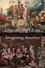 Objectifying China, Imagining America