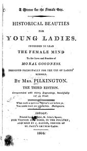A Mirror for the Female Sex: Historical Beauties for Young Ladies, Intended to Lead the Female Mind to the Love and Practice of Moral Goodness. Designed Principally for the Use of Ladies' Schools
