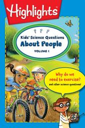 Kids' Science Questions About People: Volume 1