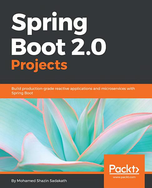 Spring Boot 2 0 Projects PDF