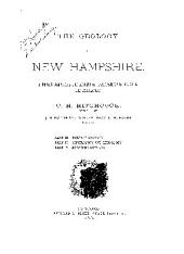 The Geology of New Hampshire: A Report Comprising the Results of Explorations Ordered by the Legislature, Volume 3