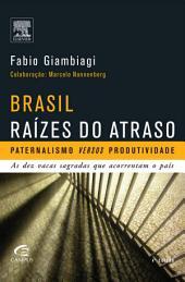 Brasil: Raízes do Atraso: Edição 4
