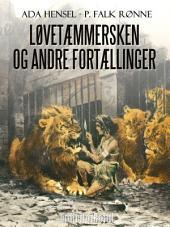 Løvetæmmersken og andre fortællinger