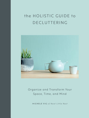 The Holistic Guide to Decluttering
