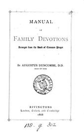 Manual of family devotions, arranged from the Book of common prayer by A. Duncombe