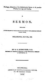 The Happy Adaptation of the Sabbath-school System to the Peculiar Wants of Our Age and Country: A Sermon, Preached at the Request of the Board of Managers of the American Sunday-School Union, Philadelphia, May 20th, 1839