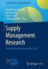 Supply Management Research: Aktuelle Forschungsergebnisse 2016