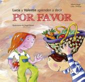 Lucía y Valentín aprenden a decir por favor