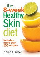 The 8 Week Healthy Skin Diet