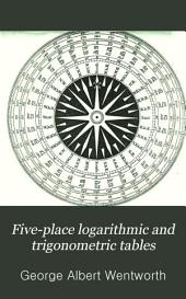 Five-place Logarithmic and Trigonometric Tables