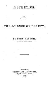 Aesthetics; Or, The Science of Beauty