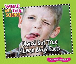 Weird But True Human Body Facts Book