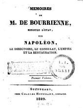 Mémoires de M. de Bourrienne sur Napoléon, le directoire, le consulat, l'empire et la restauration: Volume1