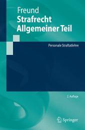 Strafrecht Allgemeiner Teil: Personale Straftatlehre, Ausgabe 2