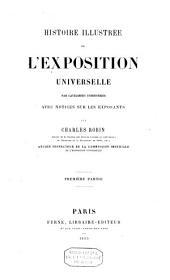 Histoire illustrée de l'exposition universelle par catégories d'industries: avec notices sur les exposants