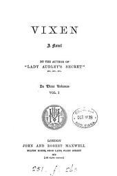 Vixen, by the author of 'Lady Audley's secret'.