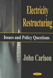 Electricity Restructuring: Issues and Policy Questions