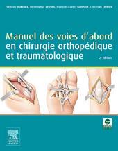 Manuel des voies d'abord en chirurgie orthopédique et traumatologique: Édition 2