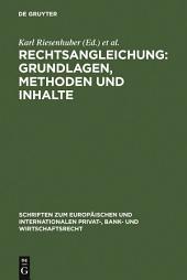 Rechtsangleichung: Grundlagen, Methoden und Inhalte: Deutsch-Japanische Perspektiven