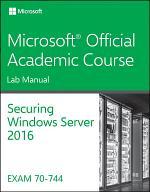 70-744 Securing Windows Server 2016 Lab Manual