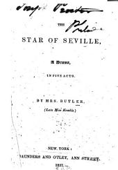 The Star of Seville: A Drama. In Five Acts