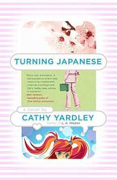 Turning Japanese: A Novel