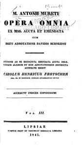 M. Antonii Mureti Opera omnia: Volume 3