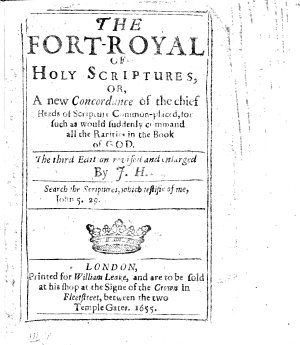 The Fort Royal of Holy Scriptures     The Third Edition Revised and Enlarged  By J  H   i e  John Hart