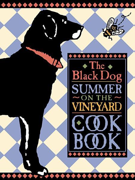 Download The Black Dog Summer on the Vineyard Cookbook Book