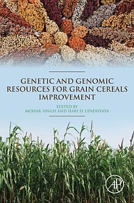 Genetic and Genomic Resources for Grain Cereals Improvement