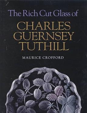 The Rich Cut Glass of Charles Guernsey Tuthill PDF