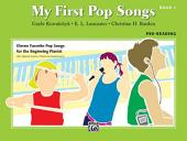 My First Pop Songs, Book 1: Eleven Favorite Pop Songs for the Beginning Pianist