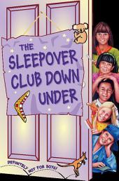The Sleepover Club Down Under (The Sleepover Club, Book 37)
