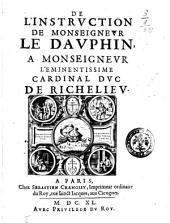 De l'instruction de monseigneur le Dauphin, a monseigneur l'eminentissime cardinal duc de Richelieu[Sieur de la Motte le Vayer]