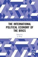 The International Political Economy of the BRICS PDF