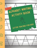 Alphabet Writing Activity Book  Letter Tracing for Kids PDF